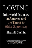 Loving: Interracial Intimacy in America and the Threat to White Supremacy book cover