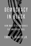 Democracy in Black: How Race Still Enslaves the American Soul book cover