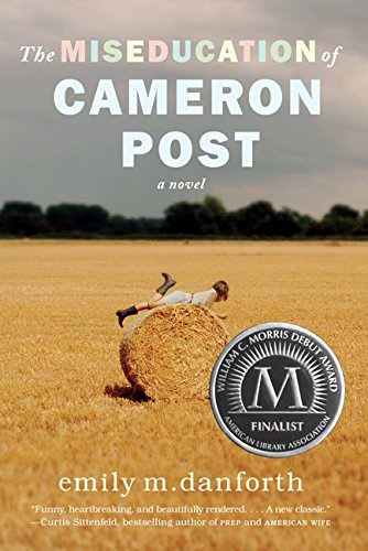 Cover of The Miseducation of Cameron Post by Emily Danforth