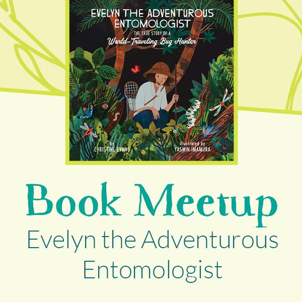 Evelyn the Adventurous Entomologist
