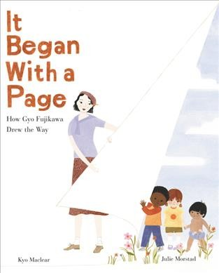 It began with a Page: How Gyo Fujikawa Drew the Way by Kyo Maclear with pictures by Julie Morstad