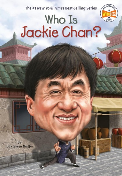 Who is Jackie Chan? by Jody Jensen Shaffer and illustrated by Gregory Copeland