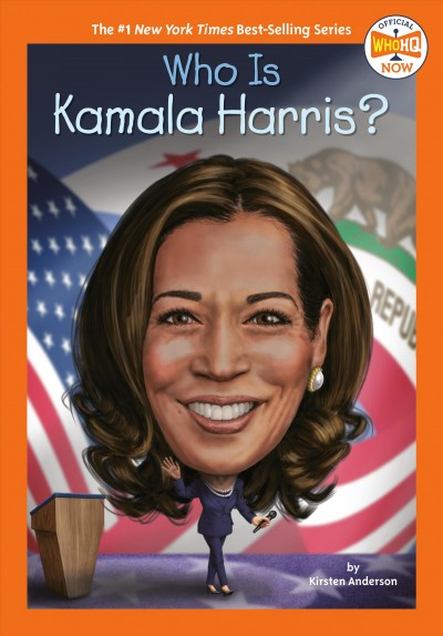 Who Is Kamala Harris? by Kirsten Anderson and illustrated by Manuel Gutierrez