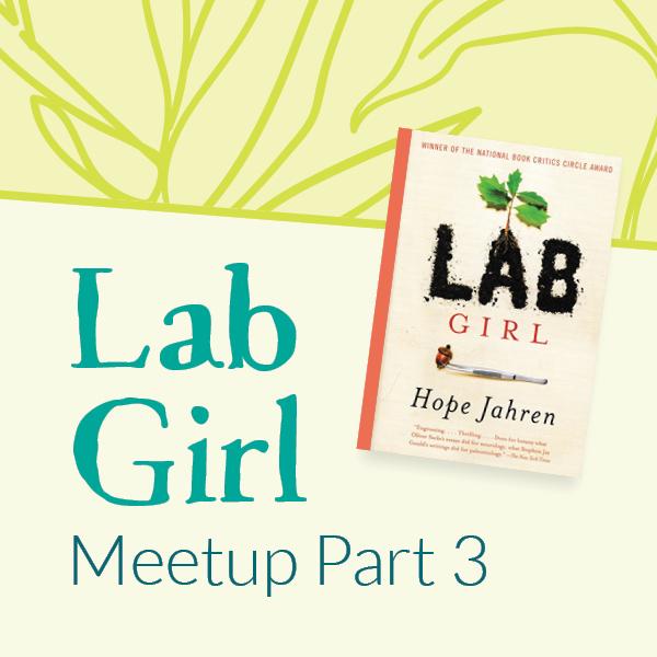 Lab Girl Part 3