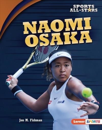 Naomi Osaka by Jon M. Fishman