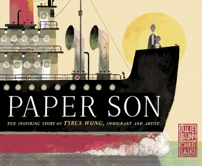 Paper Son: The Inspiring Story of Tyrus Wong, Immigrant and Artist by Julie Leung and illustrated by Chris Sasaki