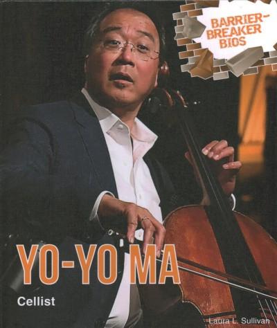 Yo-Yo Ma: Cellist by Laura L. Sullivan